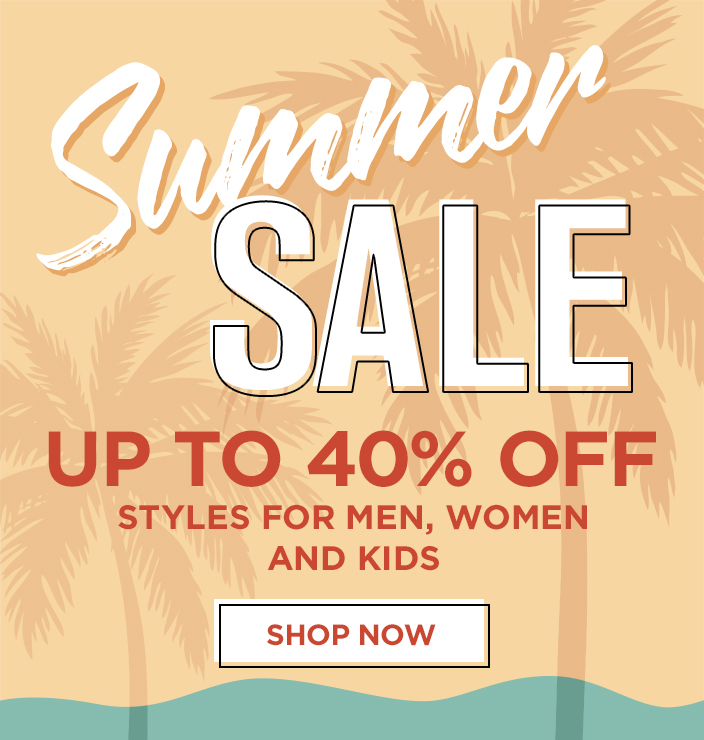 SUMMER SALE UP TO 40% OFF STYLES FOR MEN, WOMEN AND KIDS.