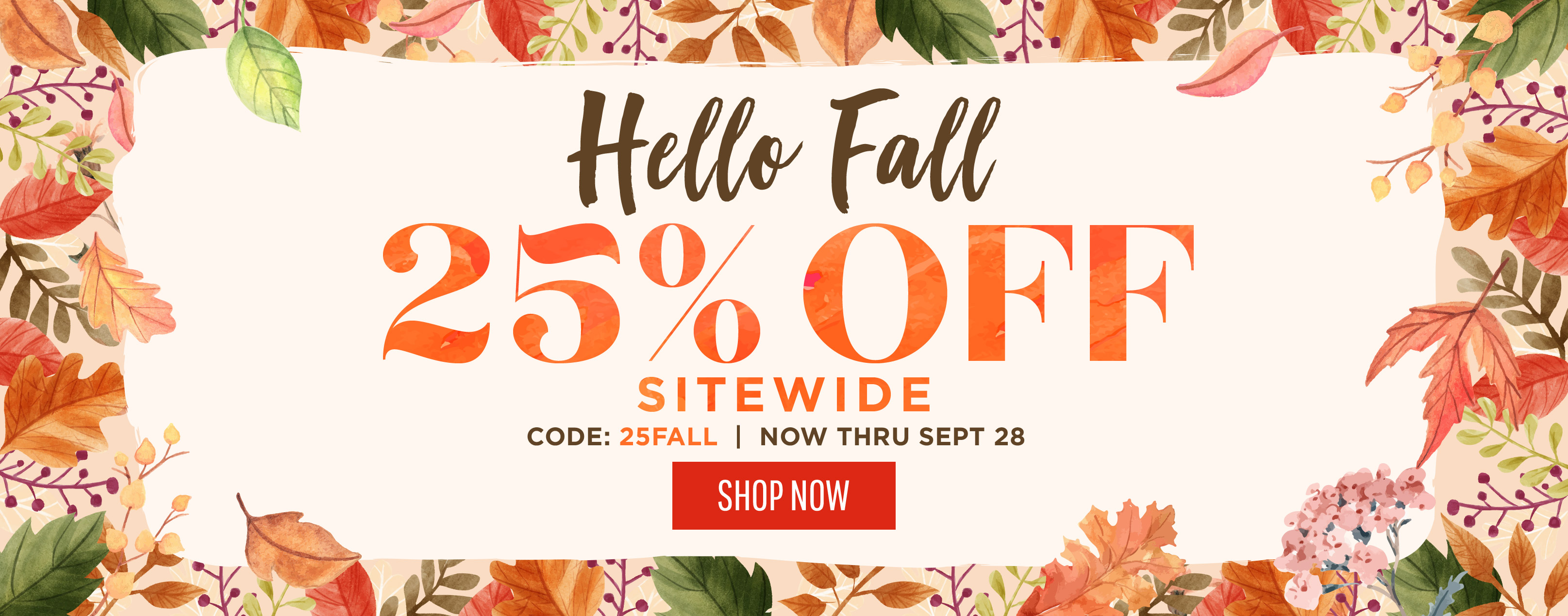 Hello Fall 25% off sitewide code: 25FALL now thru Sept 28.