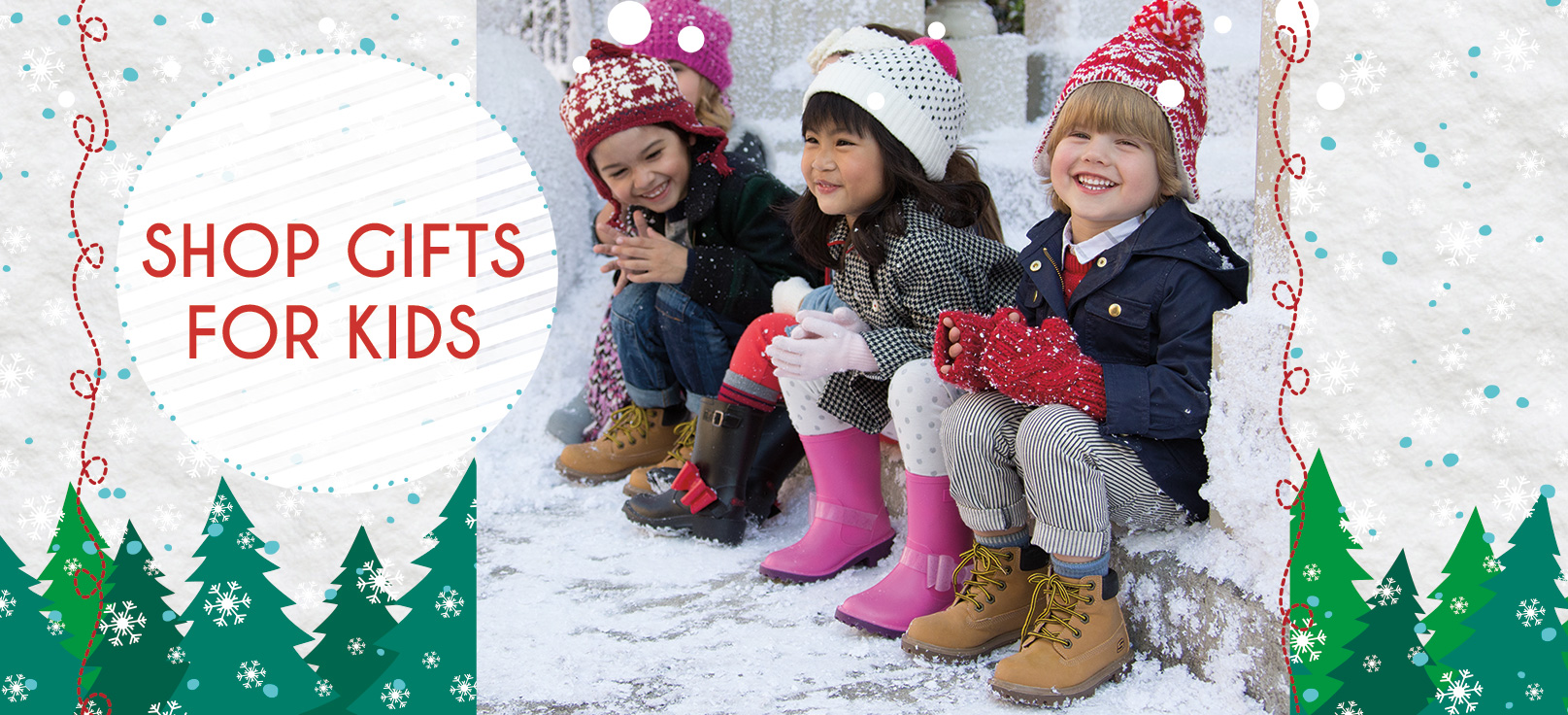 Shop for Holiday Gifts for kids, boys and girls including boots, Star Wars shoes, Twinkle Toes, Twinkle Wishes and Game Kicks