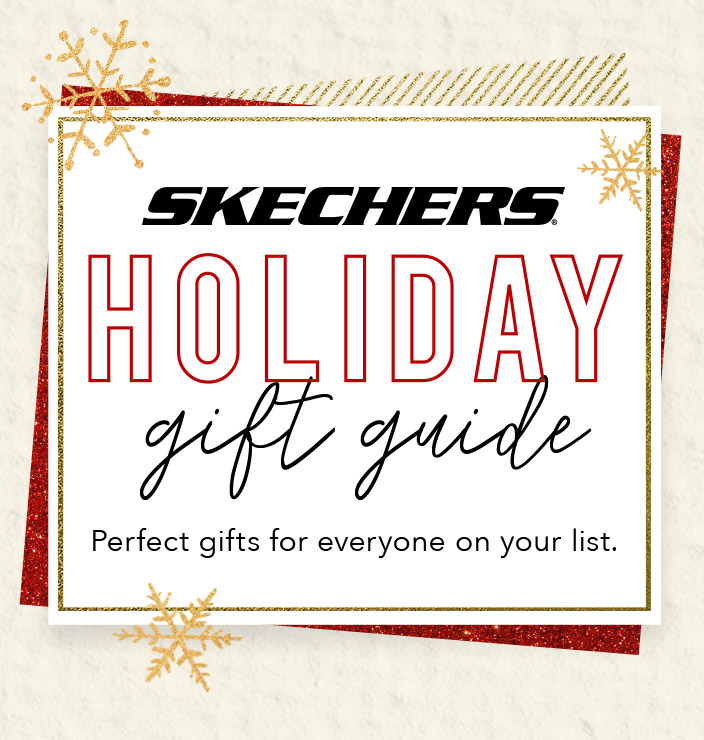 Get everyone on your holiday shopping list taken care of in style with the Skechers.com Holiday Gift Guide.  From athletic walking and running shoes to the most comfortable casuals, fashion boots and slippers to the hottest D'Lites sneakers, Skechers.com has all your holiday shopping needs handled.
